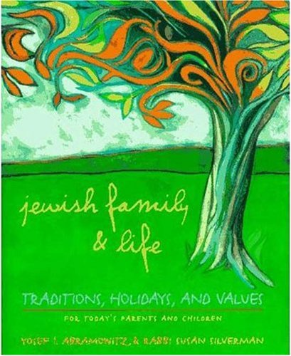 9780307440044: Jewish Family & Life: Traditions, Holidays, and Values for Today's Parents and Children