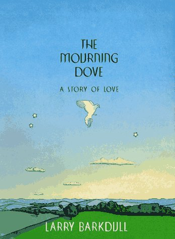 9780307440112: The Mourning Dove: A Story of Love