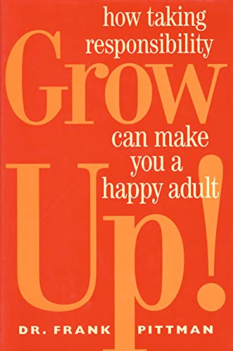 9780307440648: Grow Up: How Taking Responsibility Can Make You a Happy Adult