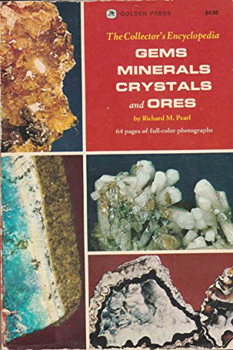 Gems Minerals Crystals and Ores: Richard M. Pearl