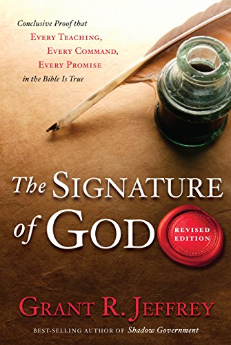 9780307444844: The Signature of God, Revised Edition: Conclusive Proof That Every Teaching, Every Command, Every Promise in the Bible Is True