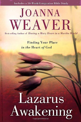 9780307444967: Lazarus Awakening: Finding Your Place in the Heart of God