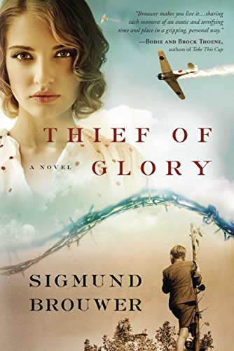 Thief of Glory: A Novel (Fictionchristianhistorical): Sigmund Brouwer