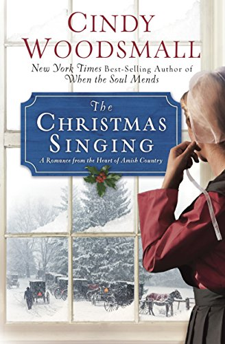 9780307446541: The Christmas Singing: A Romance from the Heart of Amish Country