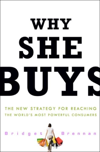 9780307450388: Why She Buys: The New Strategy for Reaching the World's Most Powerful Consumers