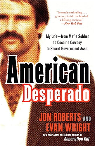 9780307450432: American Desperado: My Life-From Mafia Soldier to Cocaine Cowboy to Secret Government Asset