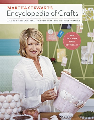 9780307450579: Martha Stewart's Encyclopedia of Crafts: An A-To-Z Guide with Detailed Instructions and Endless Inspiration