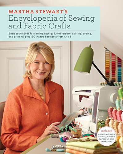 9780307450586: Martha Stewart's Encyclopedia of Sewing and Fabric Crafts: Basic Techniques and 150 Inspired Ideas for Sewing, Embroidery, Applique, Quilting, Dyeing, and Printing
