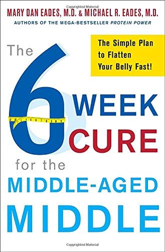 9780307450715: The 6-Week Cure for the Middle-Aged Middle: The Simple Plan to Flatten Your Belly Fast!