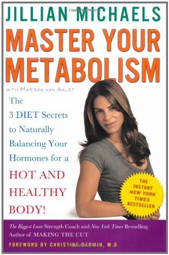 9780307450739: Master Your Metabolism: The 3 Diet Secrets to Naturally Balancing Your Hormones for a Hot and Healthy Body!
