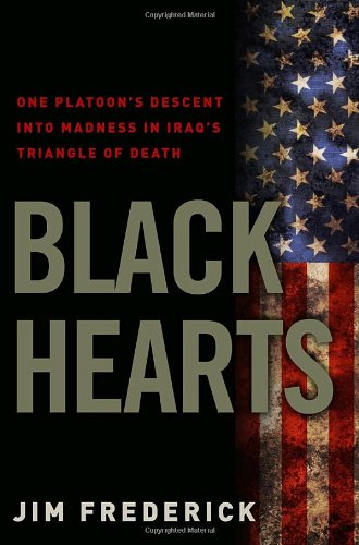 9780307450753: Black Hearts: One Platoon's Descent into Madness in Iraq's Triangle of Death