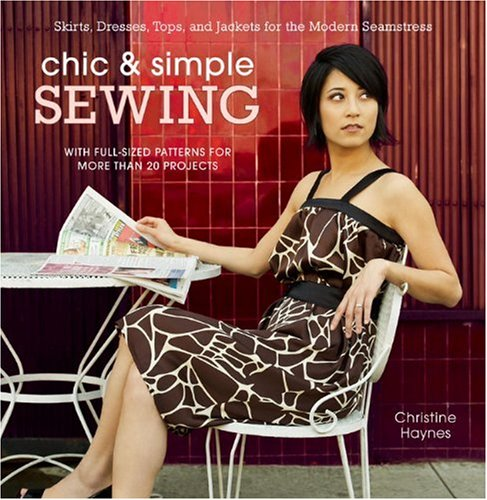 9780307451095: Chic and Simple Sewing: Skirts, Dresses, Tops, and Jackets for the Modern Seamstress