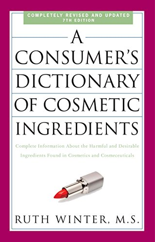 9780307451118: A Consumer's Dictionary of Cosmetic Ingredients, 7th Edition: Complete Information About the Harmful and Desirable Ingredients Found in Cosmetics and Cosmeceuticals