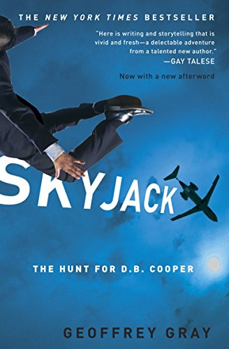 Skyjack: The Hunt for D. B. Cooper: Gray, Geoffrey