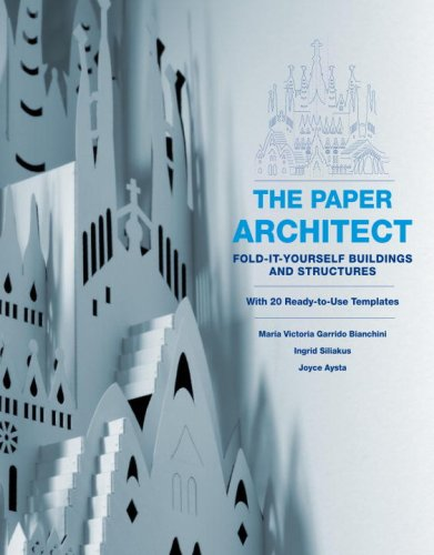 9780307451477: The Paper Architect: Fold-It-Yourself Buildings and Structures [With 20 Ready-To-Use Templates]