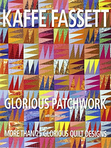 Glorious Patchwork: Kaffe Fassett
