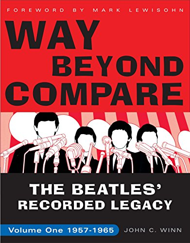 9780307451576: Way Beyond Compare: The Beatles' Recorded Legacy, Volume One, 1957-1965