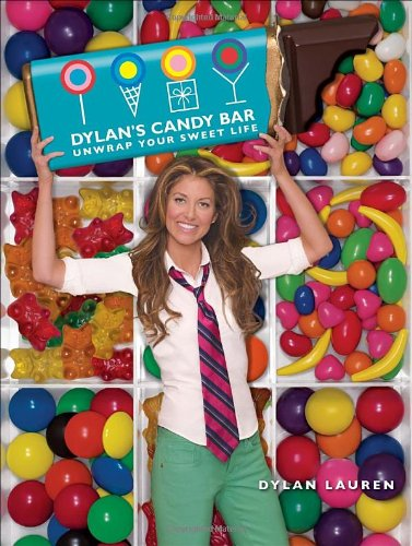 9780307451828: Dylan's Candy Bar: Unwrap Your Sweet Life