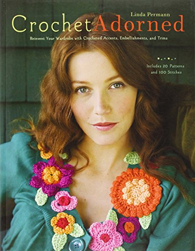 9780307451965: Crochet Adorned: Reinvent Your Wardrobe with Crocheted Accents, Embellishments, and Trims