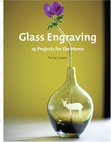 9780307452375: Glass Engraving: 25 Projects for the Home