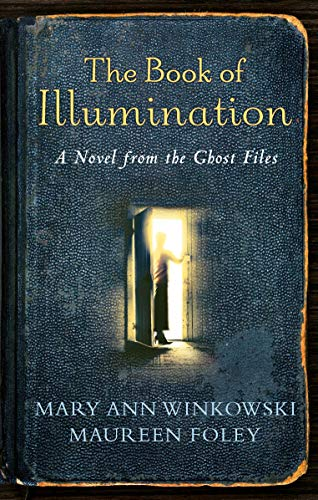 9780307452443: The Book of Illumination: A Novel from the Ghost Files