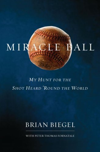 Miracle Ball: My Hunt for the Shot Heard Round the World