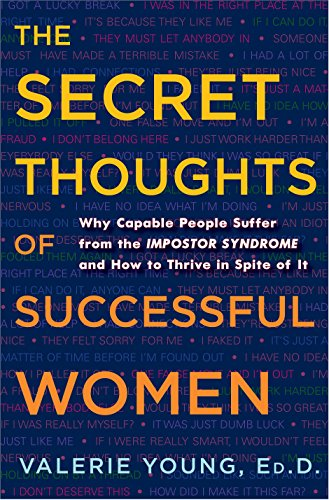 9780307452719: The Secret Thoughts of Successful Women: Why Capable People Suffer from the Imposter Syndrome and How to Thrive in Spite of it
