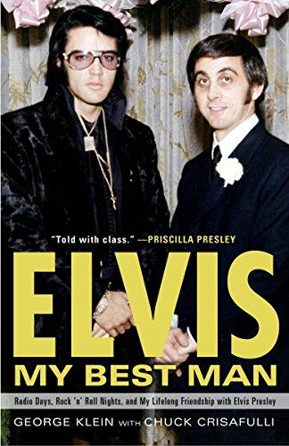 9780307452757: Elvis: My Best Man: Radio Days, Rock 'n' Roll Nights, and My Lifelong Friendship with Elvis Presley