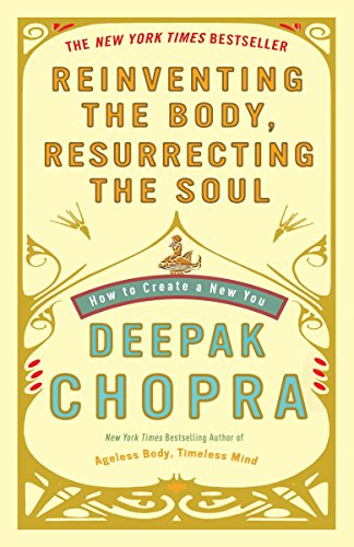 9780307452986: Reinventing the Body, Resurrecting the Soul: How to Create a New You