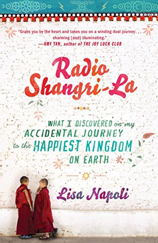 9780307453037: Radio Shangri-La: What I Discovered on my Accidental Journey to the Happiest Kingdom on Earth