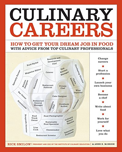 9780307453204: Culinary Careers: How to Get Your Dream Job in Food with Advice from Top Culinary Professionals