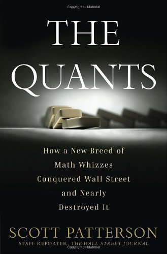 9780307453372: The Quants: How a New Breed of Math Whizzes Conquered Wall Street and Nearly Destroyed It