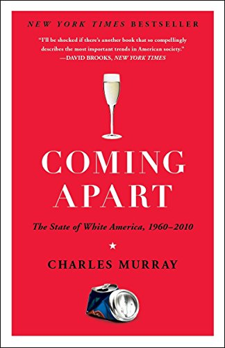 9780307453433: Coming Apart: The State of White America, 1960-2010