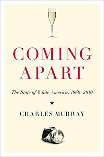 9780307453440: Coming Apart: The State of White America, 1960-2010