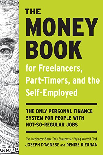 The Money Book for Freelancers, Part-Timers, and the Self-Employed: The Only Personal Finance ...
