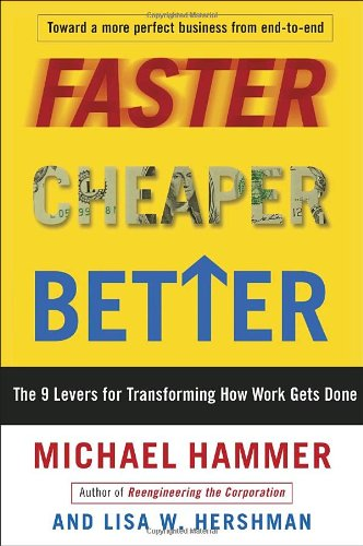 9780307453792: Faster Cheaper Better: The 9 Levers for Transforming How Work Gets Done