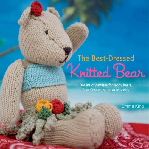 9780307453822: The Best-Dressed Knitted Bear: Dozens of Patterns for Teddy Bears, Bear Costumes, and Accessories