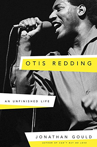 Otis Redding: An Unfinished Life