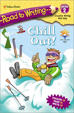 Chill Out! (Road to Writing): Golden Books