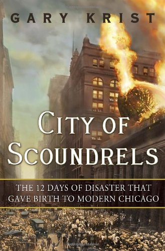 City of Scoundrels : The 12 Days: Gary Krist
