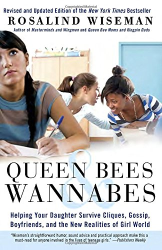 9780307454447: Queen Bees & Wannabes: Helping Your Daughter Survive Cliques, Gossip, Boyfriends, and the New Realities of Girl World
