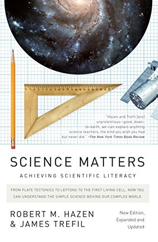 Science Matters: Achieving Scientific Literacy (Paperback): Robert M Hazen,