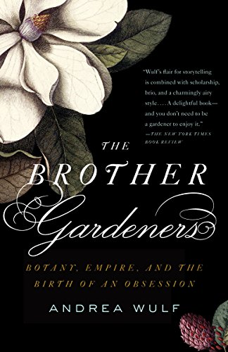 9780307454751: The Brother Gardeners: Botany, Empire and the Birth of an Obession