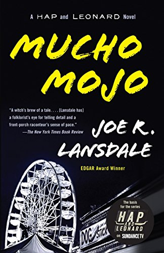 Mucho Mojo: A Hap and Leonard Novel (Vintage Crime/Black Lizard) (0307455394) by Joe R. Lansdale