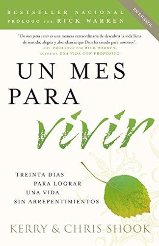9780307455536: Un mes para vivir: Treinta días para lograr una vida sin arrepentimientos (Spanish Edition)