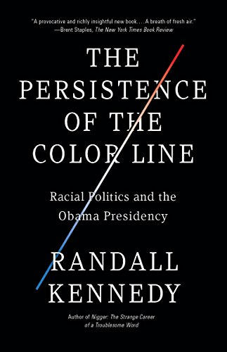 The Persistence of the Color Line: Racial Politics and the Obama Presidency (9780307455550) by Randall Kennedy