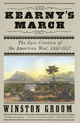 9780307455741: Kearny's March: The Epic Creation of the American West, 1846-1847