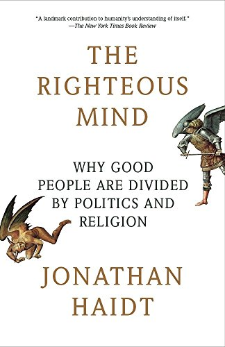 9780307455772: The Righteous Mind: Why Good People Are Divided by Politics and Religion