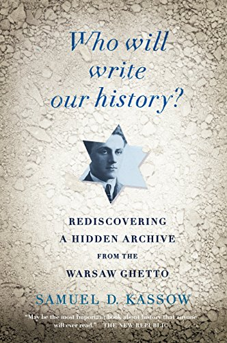 9780307455864: Who Will Write Our History?: Rediscovering a Hidden Archive from the Warsaw Ghetto