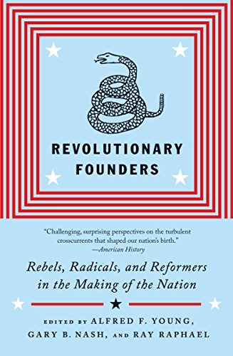 9780307455994: Revolutionary Founders: Rebels, Radicals, and Reformers in the Making of the Nation